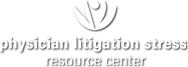 Physician Litigation Stress Resource Center