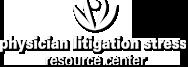 Physician Litigation Stress Resource Center
